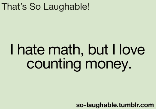 hate-math-love-counting-money