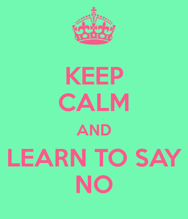 keep-calm-and-learn-to-say-no